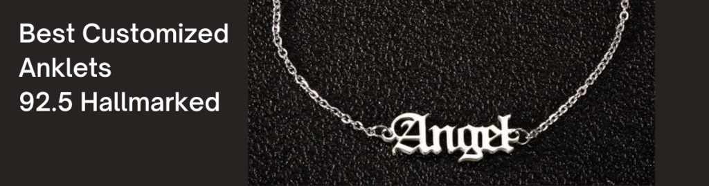 Best Customized Anklets 92.5 Hallmarked India 2021